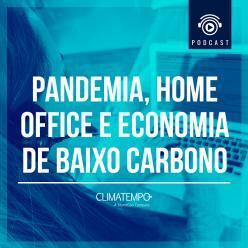 Pandemia, home office e economia de baixo carbono