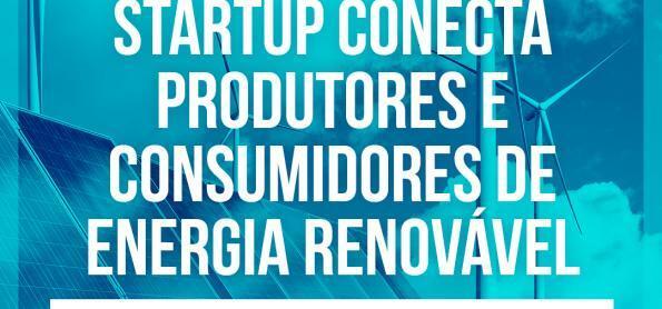Startup conecta produtores e consumidores de energia renovável