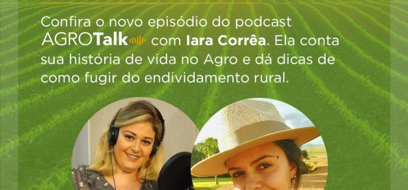 Endividamento Rural é tema do podcast AgroTalk
