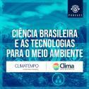 Ciência brasileira e as tecnologias para o meio ambiente