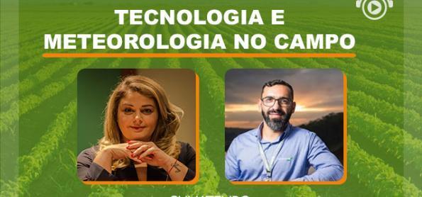 Tecnologia e informação meteorológica é tema do AgroTalk
