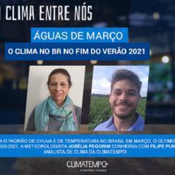 Águas de março - o clima no BR no fim do verão 2021