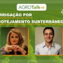 Irrigação por gotejamento subterrâneo é tema do AgroTalk