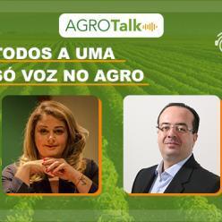 Todos a Uma só voz no Agro é tema do AgroTalk