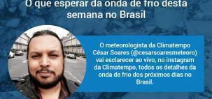 LIVE: Como será a onda de frio desta semana no Brasil