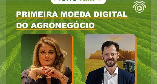 Primeira moeda digital do Agronegócio é destaque no AgroTalk