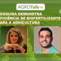 Estudo mostra eficiência de biofertilizante para a agricultura